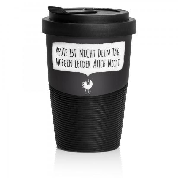 """Coffee-to-go Becher """"Nicht Dein Tag"""""""
