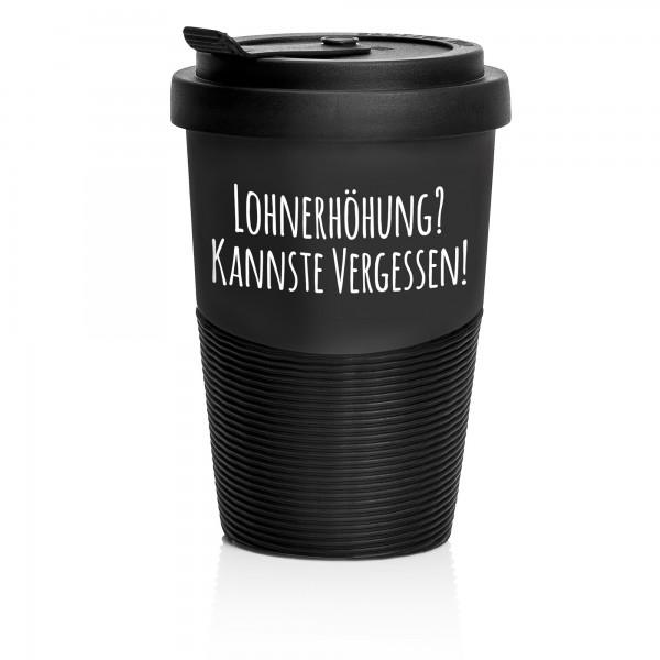 """Coffee-to-go Becher """"Lohnerhöhung"""""""